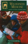 Stackpole Books 101656 Nols Wilderness Medicine - Tod Schimelpfenig
