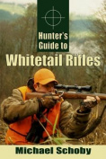 Hunter's Guide to Whitetail Rifles