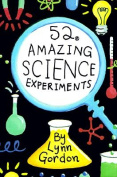 52 Amazing Science Experiments