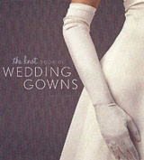 "The ""Knot's"" Complete Guide to Wedding Gowns"