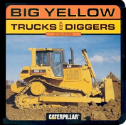 Big Yellow Trucks and Diggers