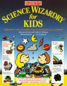 Science Wizardry for Kids Science Wizardry for Kids