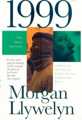 1999: A Novel of the Celtic Tiger and the Search for Peace (Irish Century S.)