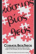 Cosmos, Bios, Theos