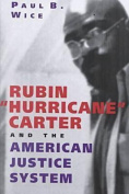 """Rubin """"""""Hurricane"""""""" Carter and the American Justice System"""