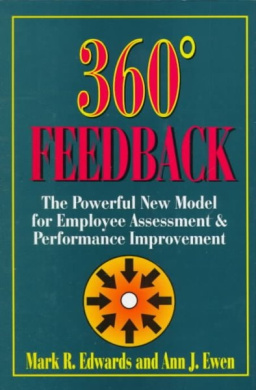 360 Degrees Feedback: Powerful New Model for Employee Assessment and Performance Improvement