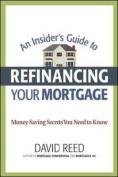 An Insider's Guide to Refinancing Your Mortgage