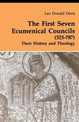 The First Seven Ecumenical Councils, 325-787: Their History and Theology (Michael Glazier Books)