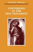 Conversion in the New Testament (Michael Glazier Books