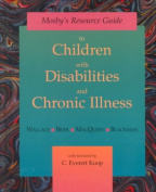 Mosby's Resource Guide to Children with Disabilities and Chronic Illness