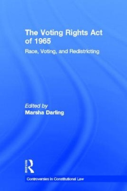 The Voting Rights Act of 1965: Race, Voting, and Redistricting (Controversies in Constitutional Law)