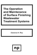 The Operation and Maintenance of Surface Finishing Wastewater Treatment Systems