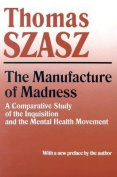 The Manufacture of Madness