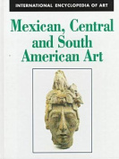 Mexican, Central and South American Art