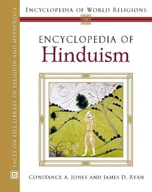 Encyclopedia of Hinduism (Encyclopedia of World Religions S.)