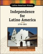 Independence for Latino America, 1776-1821