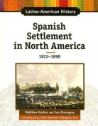 Spanish Settlement in North America, 1822-1898