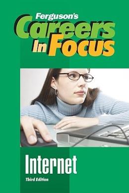 Internet (Ferguson's Careers in Focus)