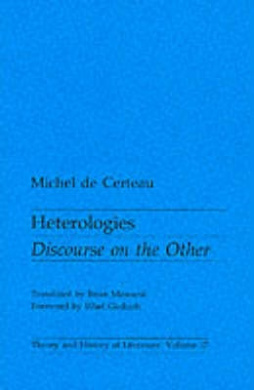 Heterologies: Discourse on the Other (Theory & History of Literature S.)
