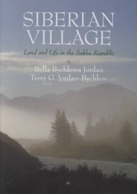 Siberian Village: Land and Life in the Sakha Republic