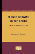 Flower Growing in the North