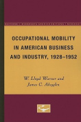 Occupational Mobility in American Business and Industry, 1928-1952