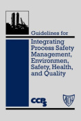 Guidelines for Integrating Process Safety Management, Environment, Safety, Health and Quality