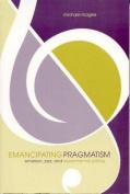 Emancipating Pragmatism