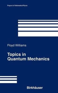 Topics in Quantum Mechanics (Progress in Mathematical Physics)
