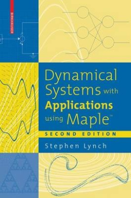Dynamical Systems with Applications using Maple (TM)