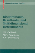 Discriminants, Resultants, and Multidimensional Determinants