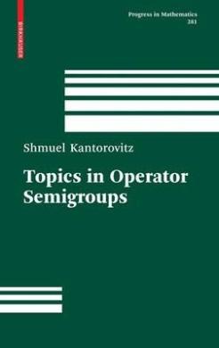 Topics in Operator Semigroups (Progress in Mathematics)
