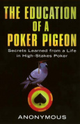 The Education of a Poker Pigeon