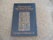 Entering into the Heart of Jesus : Meditations on the Indwelling Trinity of