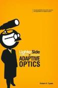 Lighter Side of Adaptive Optics