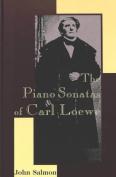 The Piano Sonatas of Carl Loewe (American University Studies, Series 20
