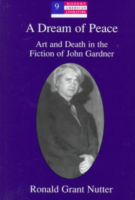 A Dream of Peace: Art and Death in the Fiction of John Gardner (Modern American Literature: New Approaches)