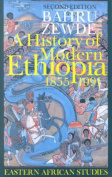 History of Modern Ethiopia 1855-1991