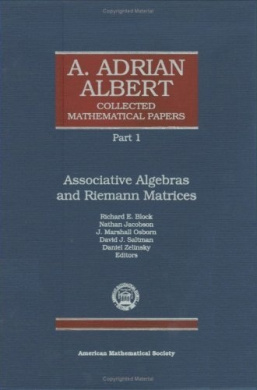 A. Adrian Albert Collected Mathematical Papers: Volume 3 (Collected Works)
