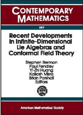"""Recent Developments in Infinite-dimensional Lie Algebras and Conformal Field Theory: Proceedings of an International Conference on """"Infinite-dimensional Lie Theory and Conformal Field Theory"""", May 23-27, 2000, University of Virginia, Charlottesville, Virg"""