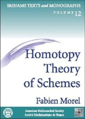 Homotopy Theory of Schemes (SMF/AMS Texts & Monographs)