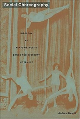 Social Choreography: Ideology as Performance in Dance and Everyday Movement (Post-Contemporary Interventions)