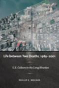 Life Between Two Deaths, 1989-2001