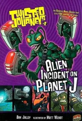Alien Incident on Planet J (Twisted Journeys (Paperback))