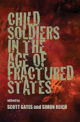 Child Soldiers in the Age of Fractured States (Security Continuum