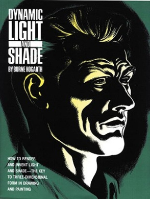 Dynamic Light and Shade: How to Render and Invent Light and Shade - The Key to Three-dimensional Form in Drawing and Painting