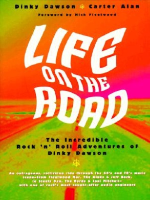 Life on the Road: The Incredible Rock 'n' Roll Adventures of Dinky Dawson