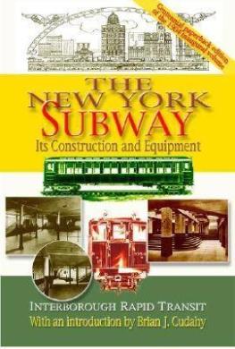 The New York Subway: Its Construction and Equipment: Interborough Rapid Transit, 1904