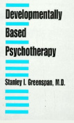 Developmentally-Based Psychotherapy