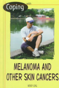 Coping with Melanoma and Other Skin Cancers